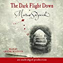 The Dark Flight Down Audiobook by Marcus Sedgwick Narrated by Graeme Malcolm
