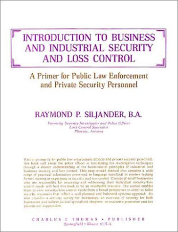 Introduction to Business and Industrial Security and Loss Control: A Primer for Public Law Enforcement and Private Secur