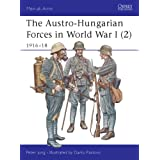 "The Austro-Hungarian Forces in World War I (2): 1916-18: 1916-18 v. 2 (Men-at-Arms)von ""Peter Jung"""