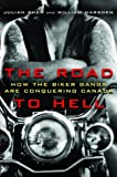 The Road to Hell : How the Biker Gangs Are Conquering Canada