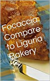 img - for Focaccia: Compare to Liguria Bakery book / textbook / text book