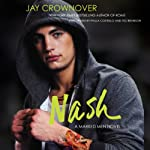 Nash: Marked Men, Book 4 (       UNABRIDGED) by Jay Crownover Narrated by Paula Costello, Tad Branson