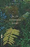 For the Mountain Laurel (The VQR Poetry Series)