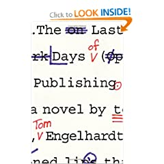 The Last Days of Publishing: A Novel