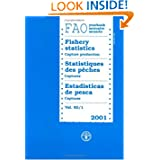 Yearbook of Fishery Statistics 2001: Capture Production (FAO Yearbook: Fishery Statistics) (Multilingual Edition...
