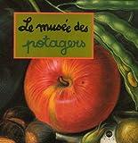 echange, troc Caroline Desnoëttes - Le musée des potagers