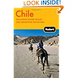 Fodor's Chile, 5th Edition: including Easter Island and Argentine Patagonia (Travel Guide)