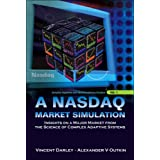 Nasdaq Market Simulation: Insights on a Major Market from the Science of Complex Adaptive Systems (Complex Systems and Interdisciplinary Science) ~ Vincent Darley