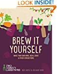 Brew It Yourself: Make your own wine,...