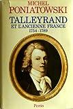 echange, troc Michel Poniatowski - Talleyrand et l'ancienne France, 1754-1789