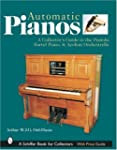 AUTOMATIC PIANOS: A Collector's Guide...