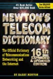 Newton's Telecom Dictionary: The Official Dictionary of Telecommunications Networking and Internet