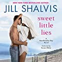 Sweet Little Lies: A Heartbreaker Bay Novel Audiobook by Jill Shalvis Narrated by Karen White