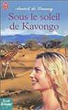 echange, troc Anaïck de Launay - Sous le soleil de Kavongo
