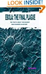 Ebola: The Final Plague: The Truth Ab...