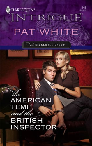 The American Temp And The British Inspector (Harlequin Intrigue Series), PAT WHITE