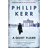 A Quiet Flame: A Bernie Gunther Novel: A Bernie Gunther Mystery (Bernie Gunther Mystery 5)by Philip Kerr