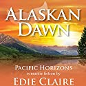 Alaskan Dawn Audiobook by Edie Claire Narrated by Coleen Marlo