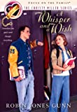 A Whisper and a Wish (The Christy Miller Series #2) (1561795984) by Gunn, Robin Jones