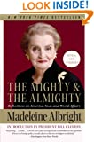 The Mighty and the Almighty: Reflections on America, God, and World Affairs