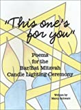"""""""This one's for you"""": Poems for the Bar/Bat Mitzvah Candle Lighting Ceremony"""