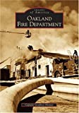 img - for Oakland Fire Department (CA) (Images of America) book / textbook / text book