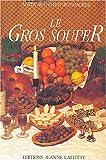 echange, troc Anita Bouverot Rothacker - Le Gros Souper en Provence