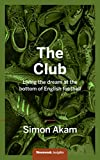 The Club: Living the dream at the bottom of English football