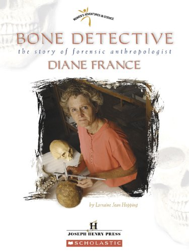 Bone Detective: The Story of Forensic Anthropologist Diane France (Women