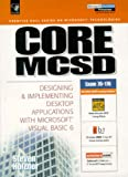 Core MCSD: Designing and Implementing Desktop Applications with Microsoft Visual Basic 6 (Microsoft Certified Solution Developers Series) (0130139882) by Holzner, Steven