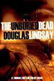 img - for The Unburied Dead: The First Detective Thomas Hutton Thriller book / textbook / text book