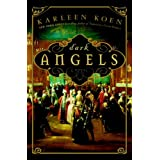Dark Angels: A Novel ~ Karleen Koen