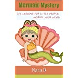 Mermaid Mystery (Life Lessons for Little People)by Nana B