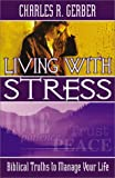 img - for Living with stress: Bilical truths to manage your life book / textbook / text book