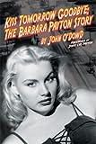 Kiss Tomorrow Goodbye: The Barbara Payton Story