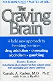 img - for The Craving Brain: A bold new approach to breaking free from *drug addiction *overeating *alcoholism *gambling book / textbook / text book