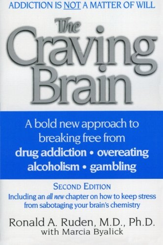 The Craving Brain: A bold new approach to breaking free...