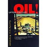 Oil! (California Fiction) ~ Upton Sinclair