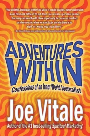 Adventures Within: Confessions of an Inner World Journalist