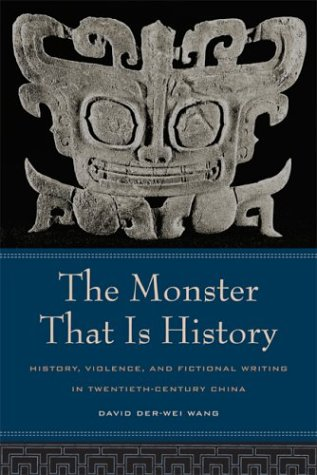 The Monster That Is History: History, Violence, And Fictional Writing In Twentieth-Century China front-875313