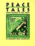 Peace Tales: World Folktales to Talk...
