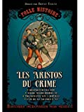 echange, troc Bruno Fuligni - folle histoire - les aristos du crime