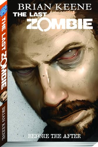 The Last Zombie: Before the After (The Last Zombie, #4)