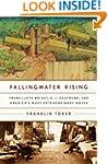 Fallingwater Rising: Frank Lloyd Wrig...