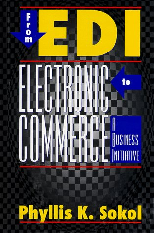 From Edi to Electronic Commerce: A Business Initiative
