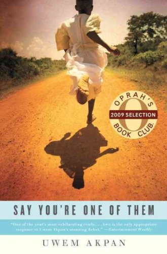 Say You're One of Them (1st) [Uwem Akpan]