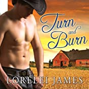 Turn and Burn: Blacktop Cowboys Series, Book 5 | [Lorelei James]