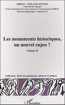 Les monuments historiques, un nouvel enjeu ? Volume 2 : Actes du colloque Limoges, 29-30 octobre 2003 par Prieur
