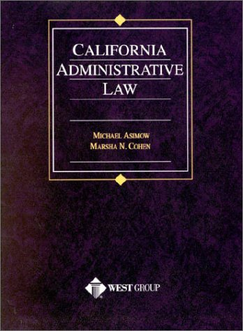 California Administrative Law (American Casebook Series and Other Coursebooks)