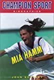 Mia Hamm (Champion Sport Biographies)